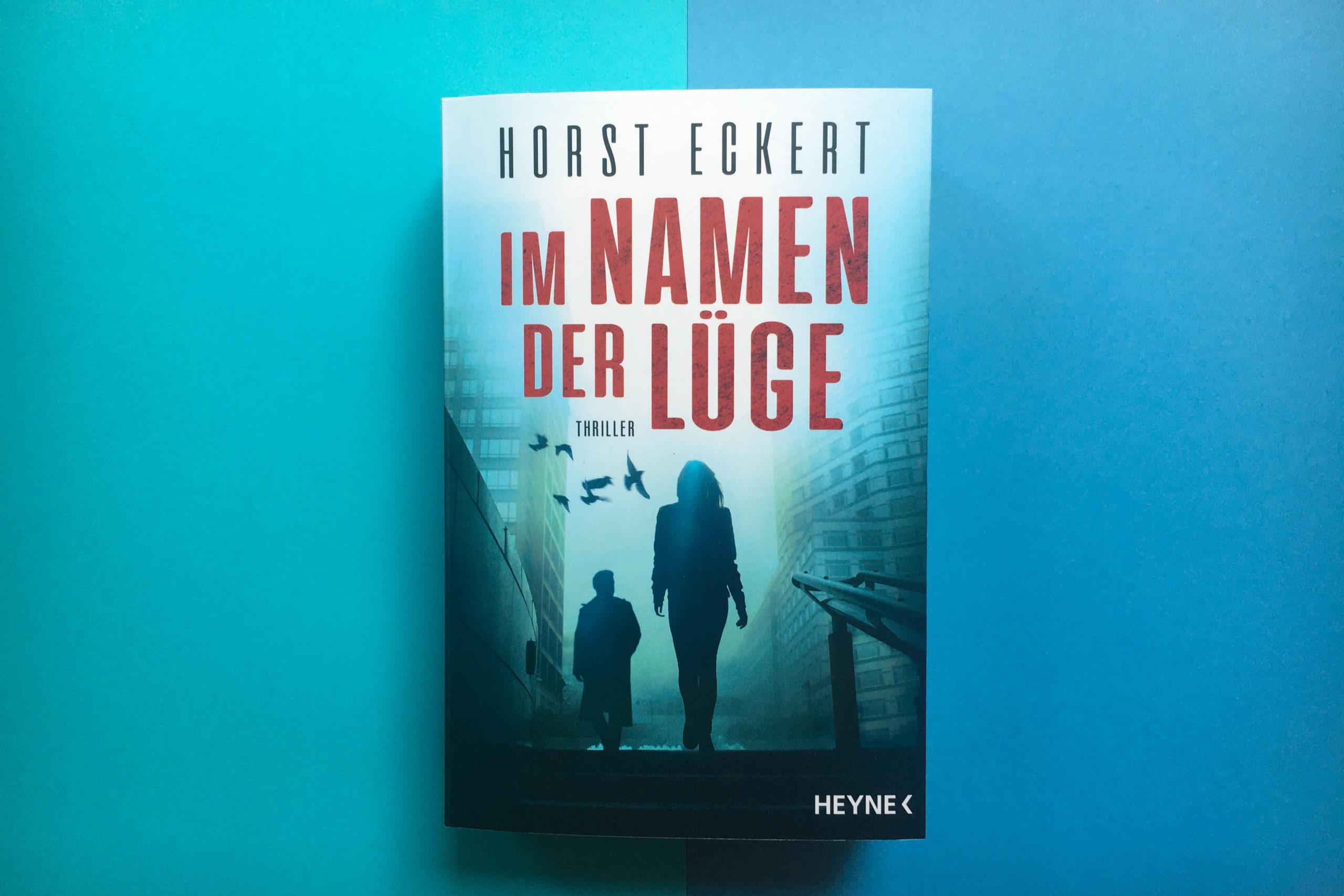 Horst Eckert Im Namen der Lüge