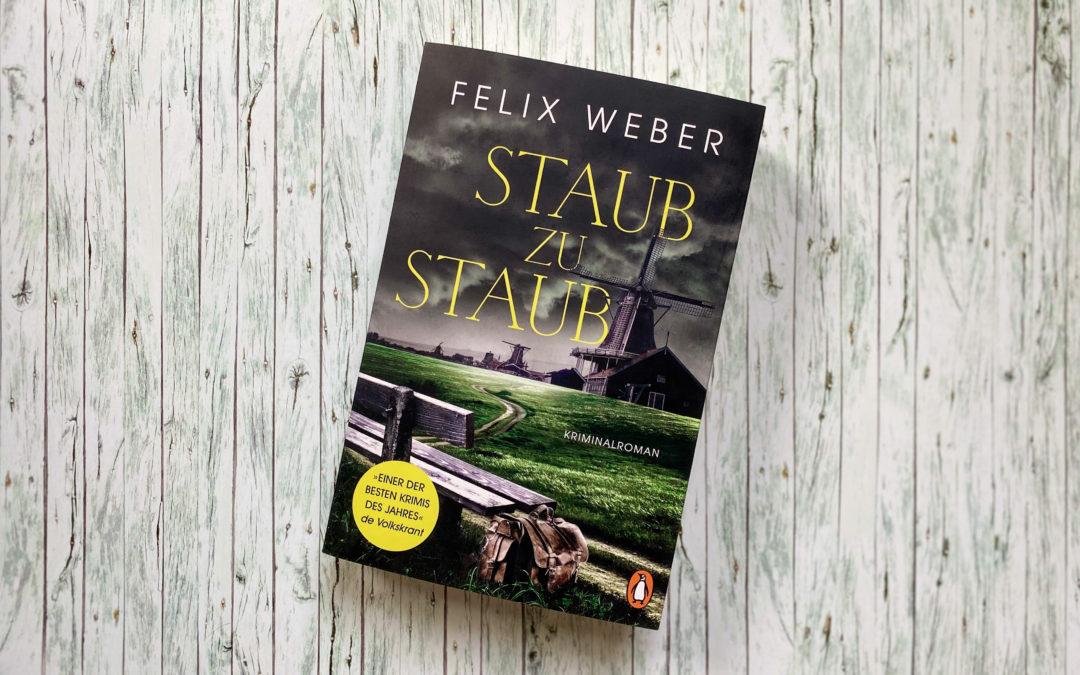 Felix Weber: Staub zu Staub