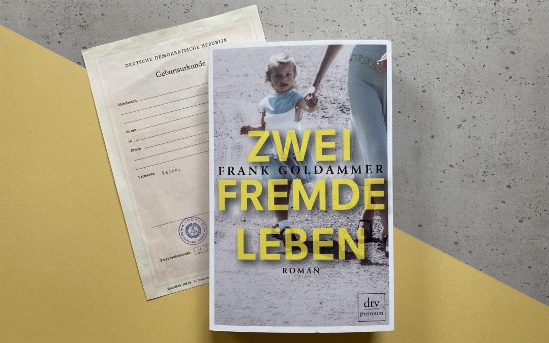 Frank Goldammer: Zwei fremde Leben