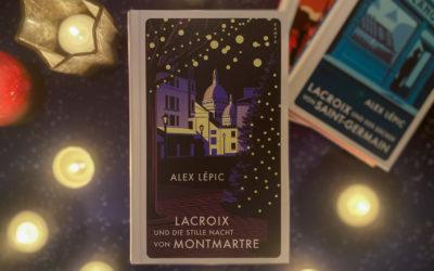 Alex Lépic: Lacroix und die stille Nacht von Montmartre