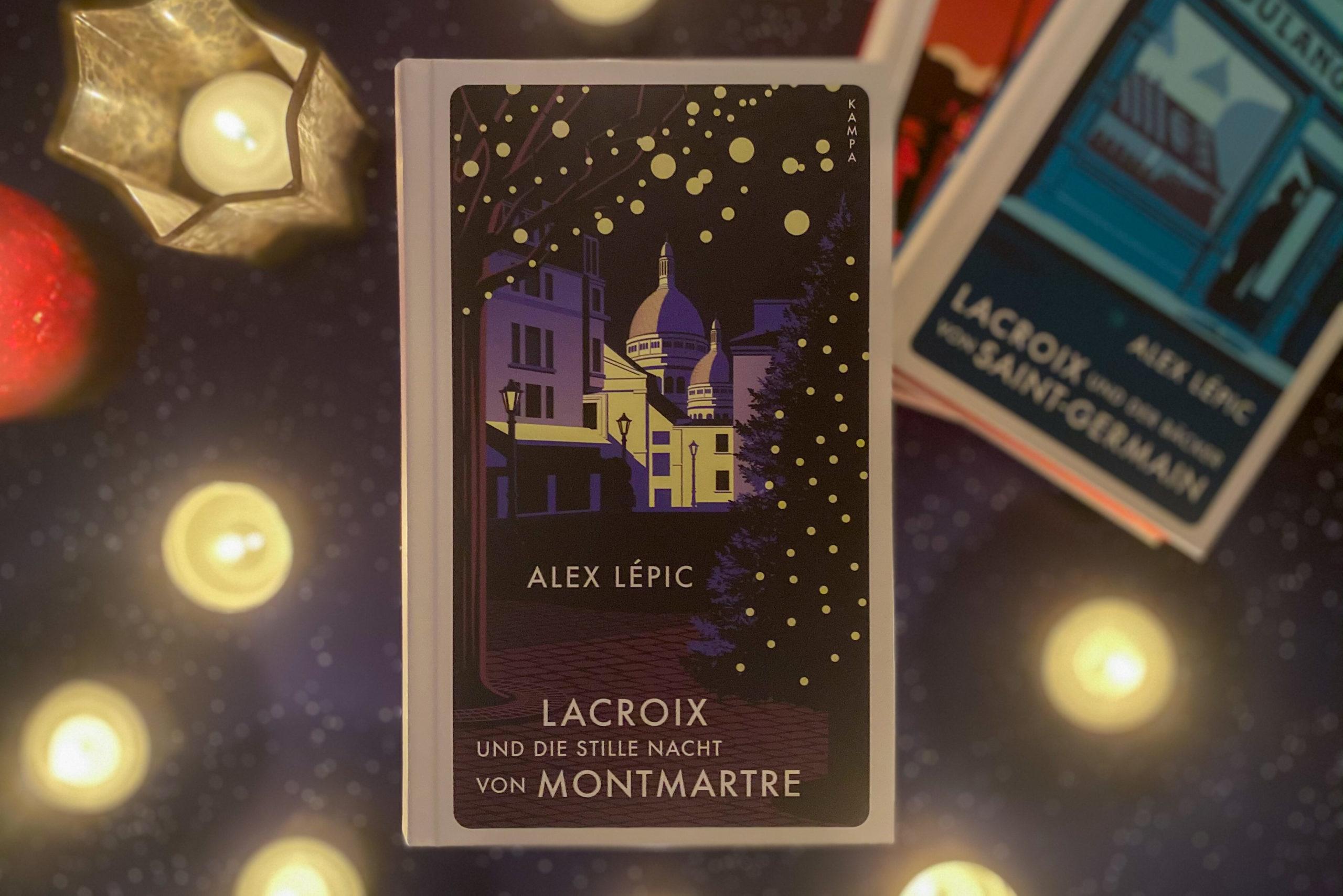 Alex Lépic Lacroix und die stille Nacht von Montmartre Paris Krimi