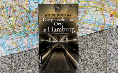 Kreutzer/Gardein (Hrsg.): Die gruseligsten Orte in Hamburg