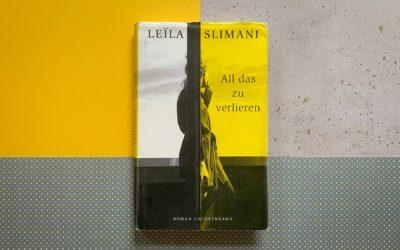 Leïla Slimani: All das zu verlieren