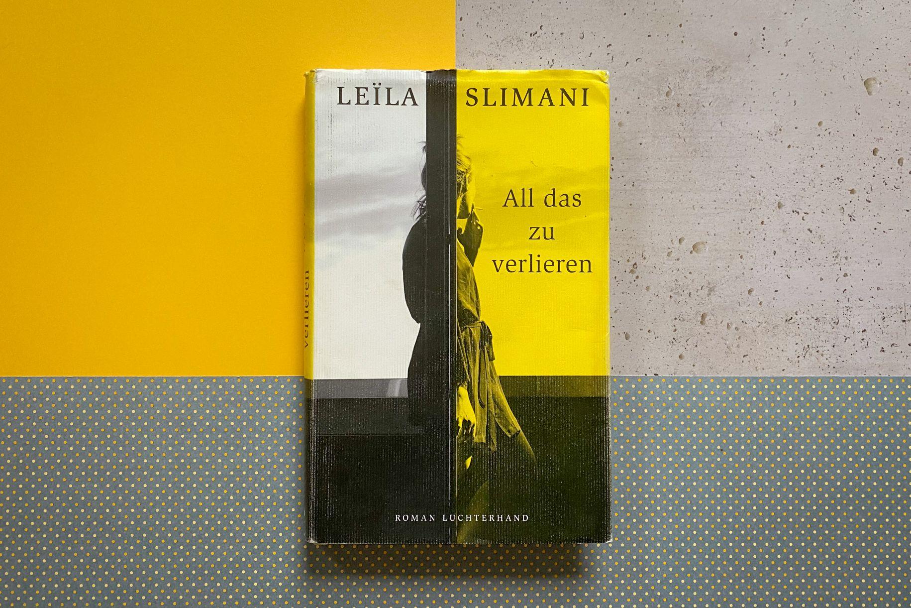Leila Slimani All das zu verlieren Roman Paris Frankreich Gesellschaftsroman