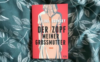Alina Bronsky: Der Zopf meiner Großmutter