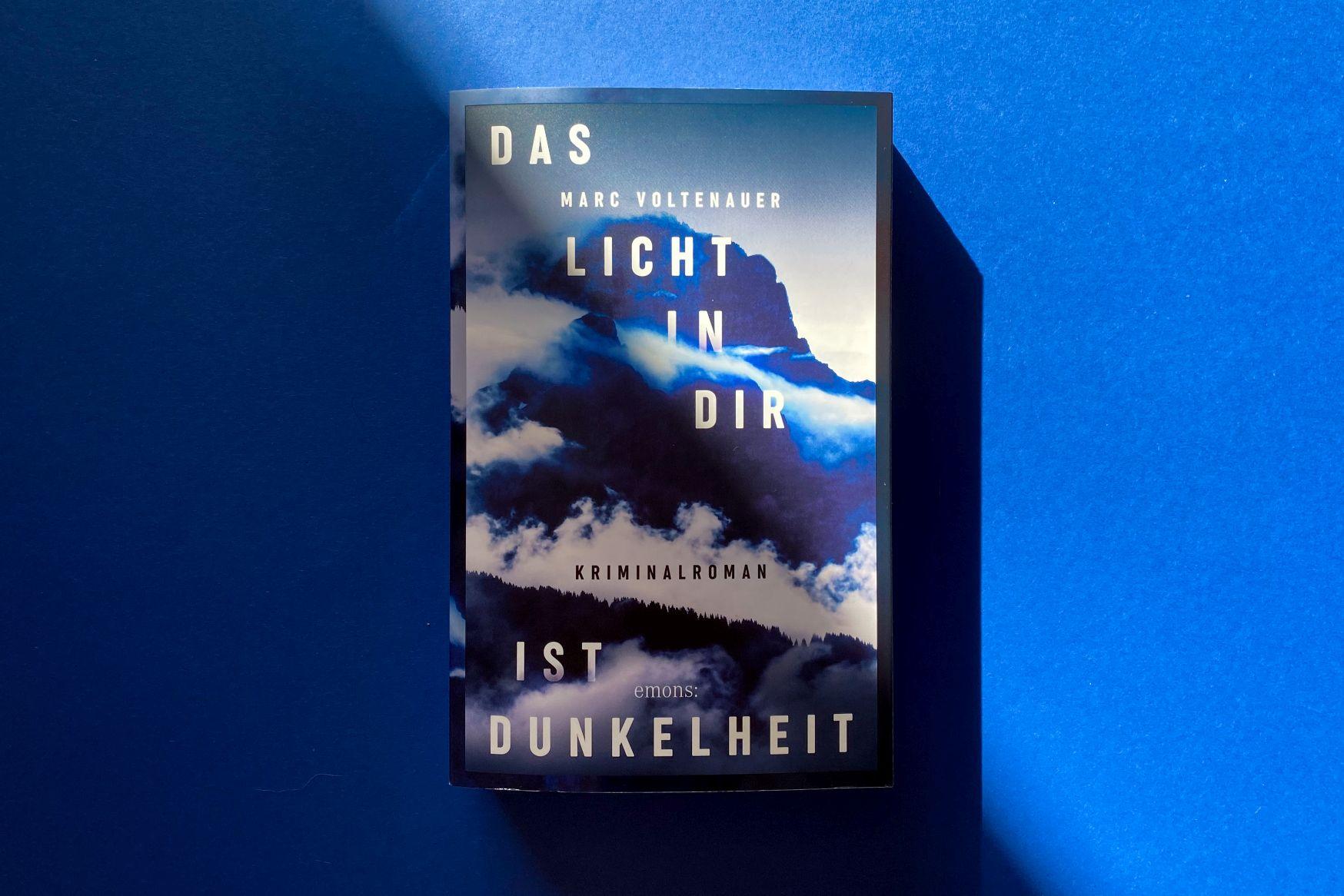 Marc Voltenauer Das Licht in dir ist Dunkelheit Emons Verlag Gryon Schweiz