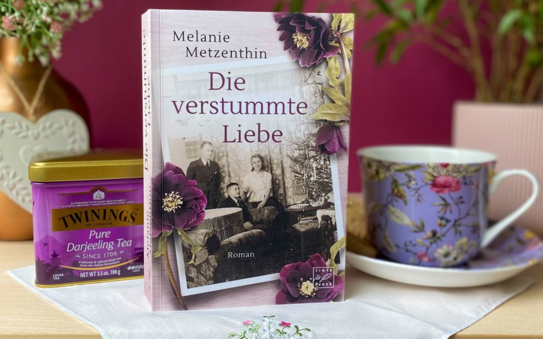 Melanie Metzenthin: Die verstummte Liebe