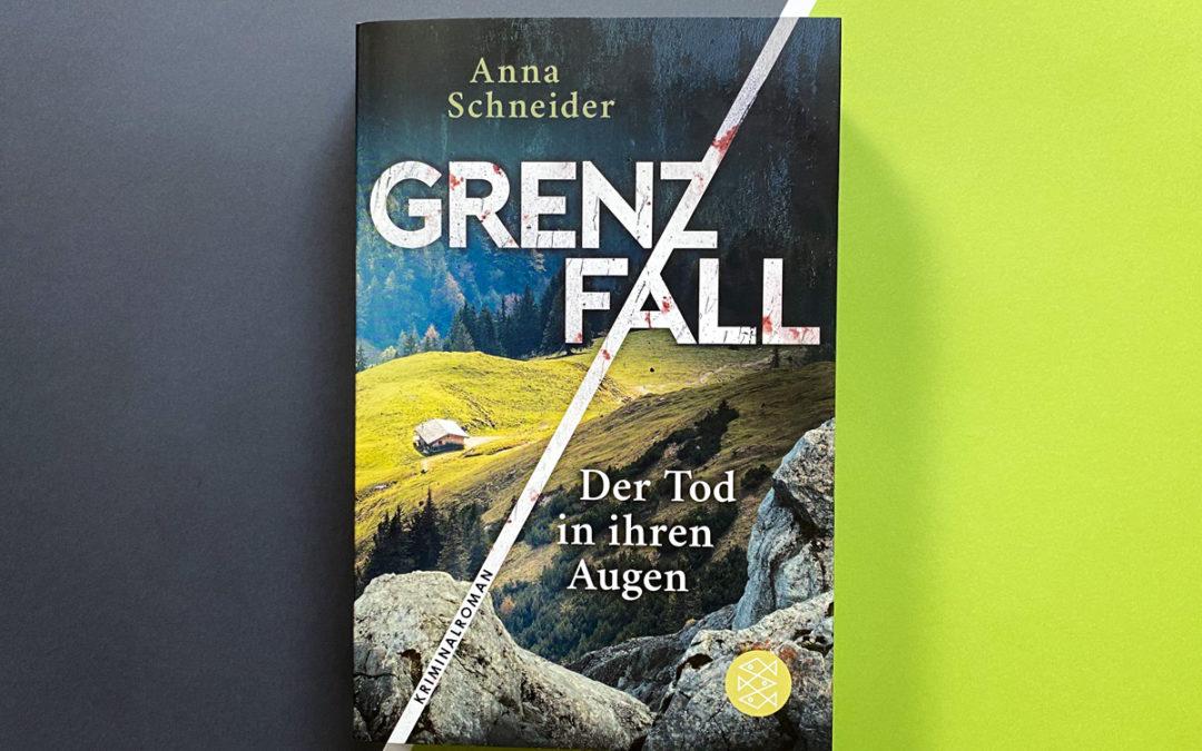 Anna Schneider: Grenzfall – Der Tod in ihren Augen