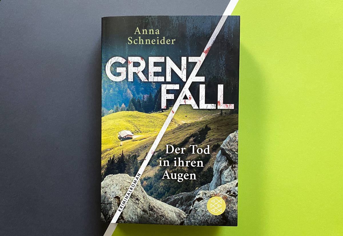 Anna Schneider Grenzfall Der Tod in ihren Augen Kriminalroman Deutschland Österreich