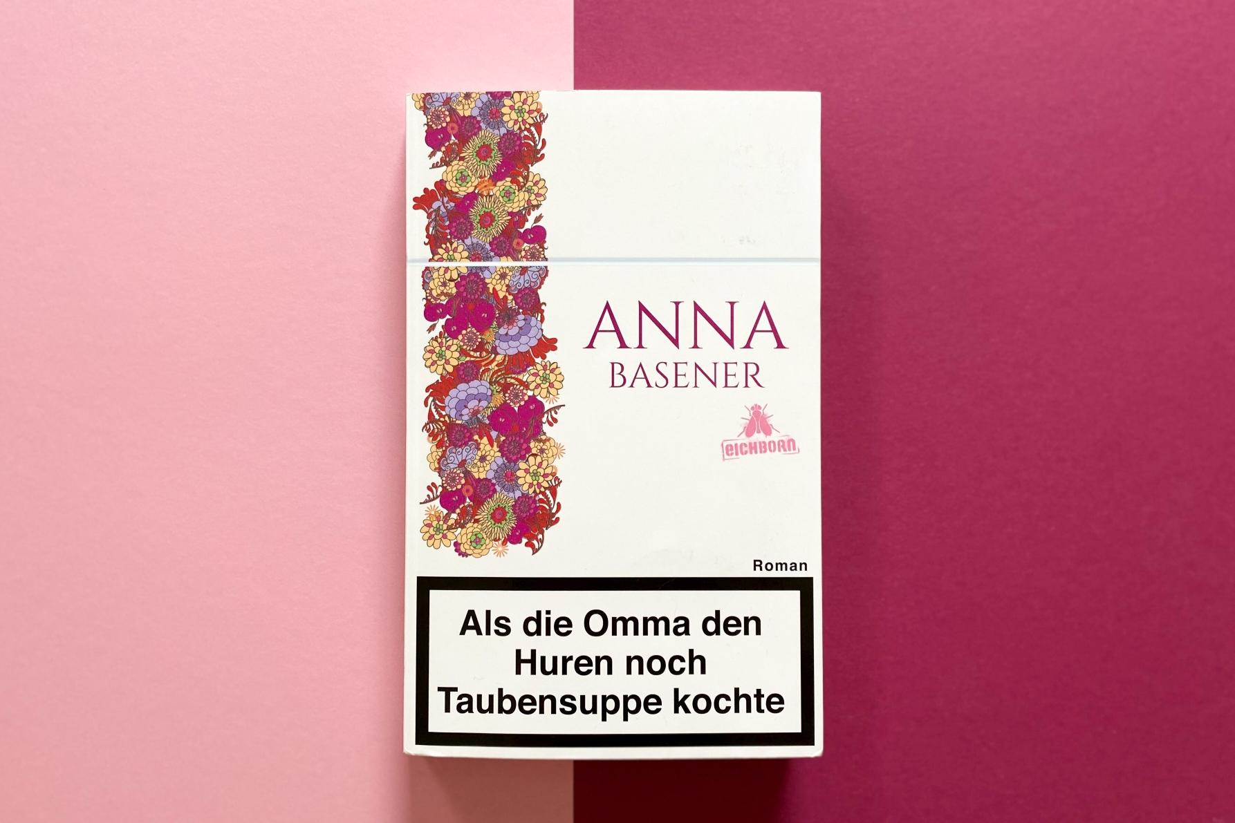 Anna Basener Als die Omma den Huren noch Taubensuppe kochte Ruhrpott Berlin Eichborn Verlag