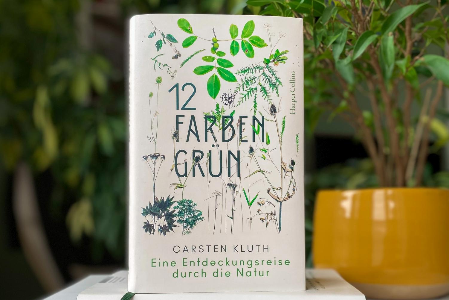 Carsten Kluth 12 Farben Grün holsteinisches Land Natur Garten Harpercollins