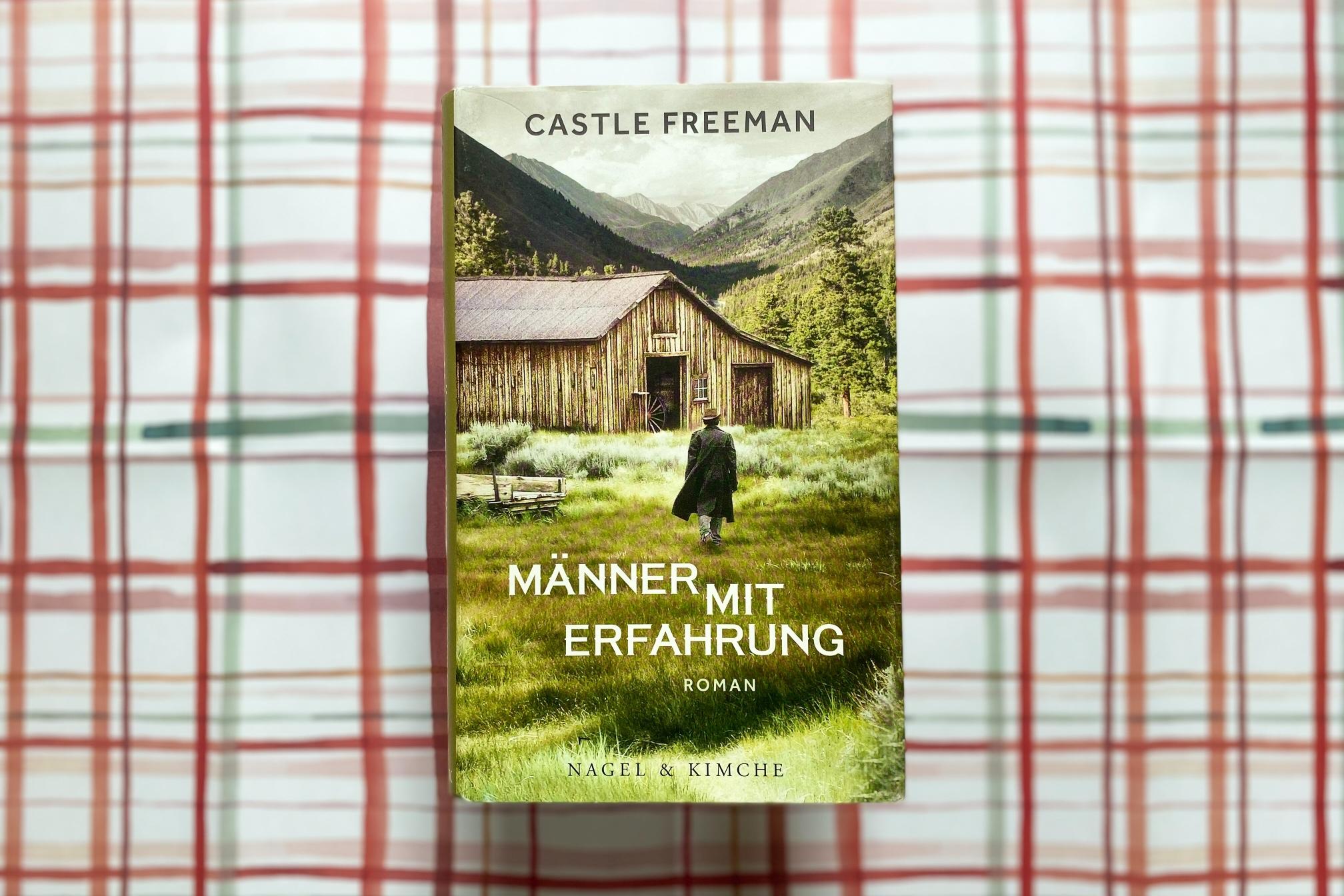 Castle Freeman Männer mit Erfahrung Vermont Roman Nagel & Kimche