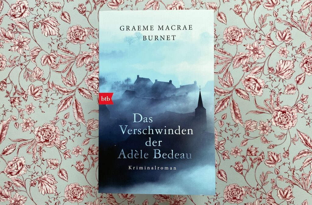 Graeme Macrae Burnet: Das Verschwinden der Adèle Bedeau