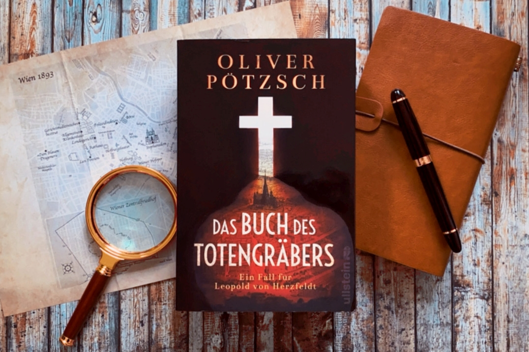 Oliver Pötzsch Das Buch des Totengräbers Wien Zentralfriedhof Ullstein Buchverlage Leo von Herzfeldt
