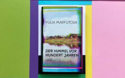 Yulia Marfutova: Der Himmel vor hundert Jahren