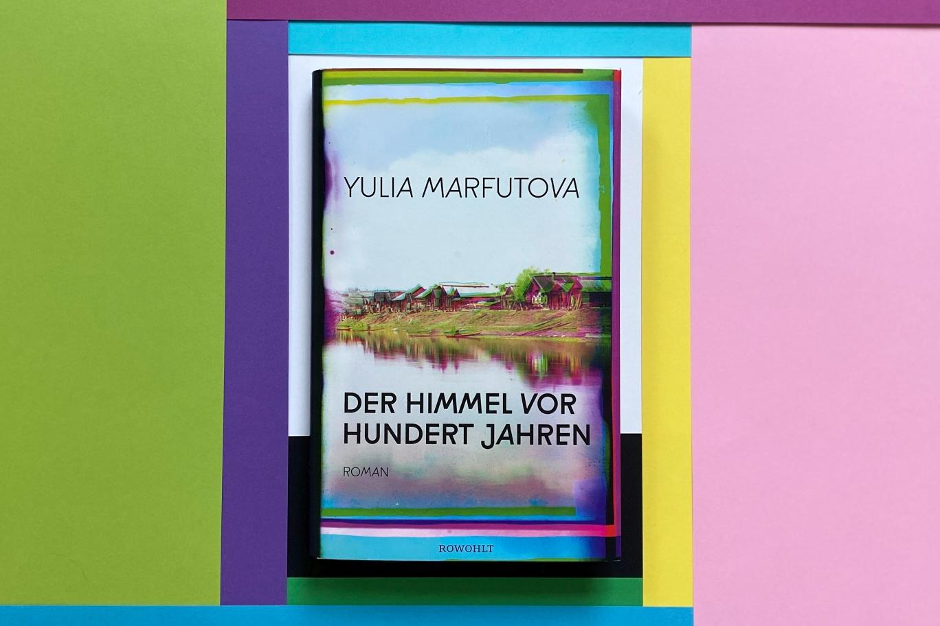 Yulia Marfutova Der Himmel vor hundert Jahren Rowohlt Russland Oktoberrevolution