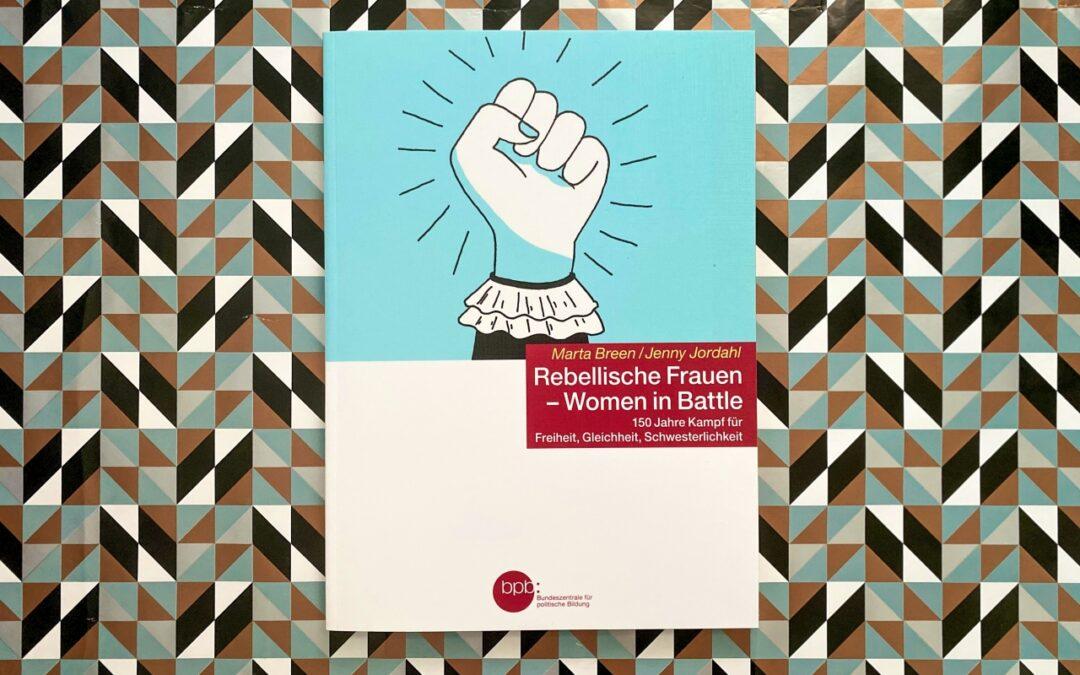 Marta Breen/Jenny Jordahl: Rebellische Frauen – Women in Battle