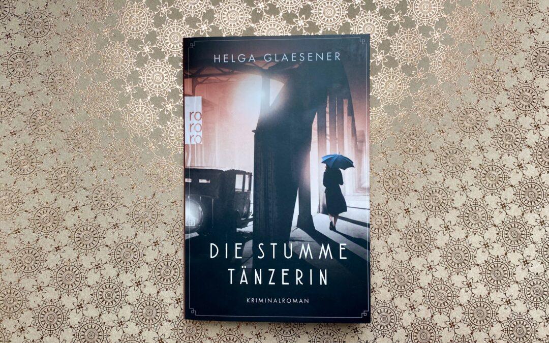 Helga Glaesener: Die stumme Tänzerin