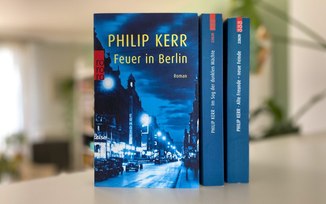 Philip Kerr: Feuer in Berlin