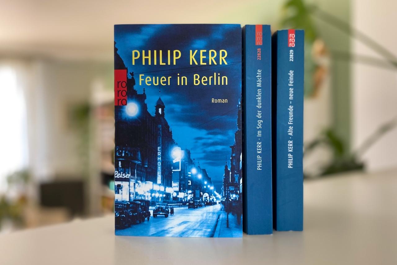 Philip Kerr Feuer in Berlin Bernhard Gunther Bernie Rowohlt Verlag