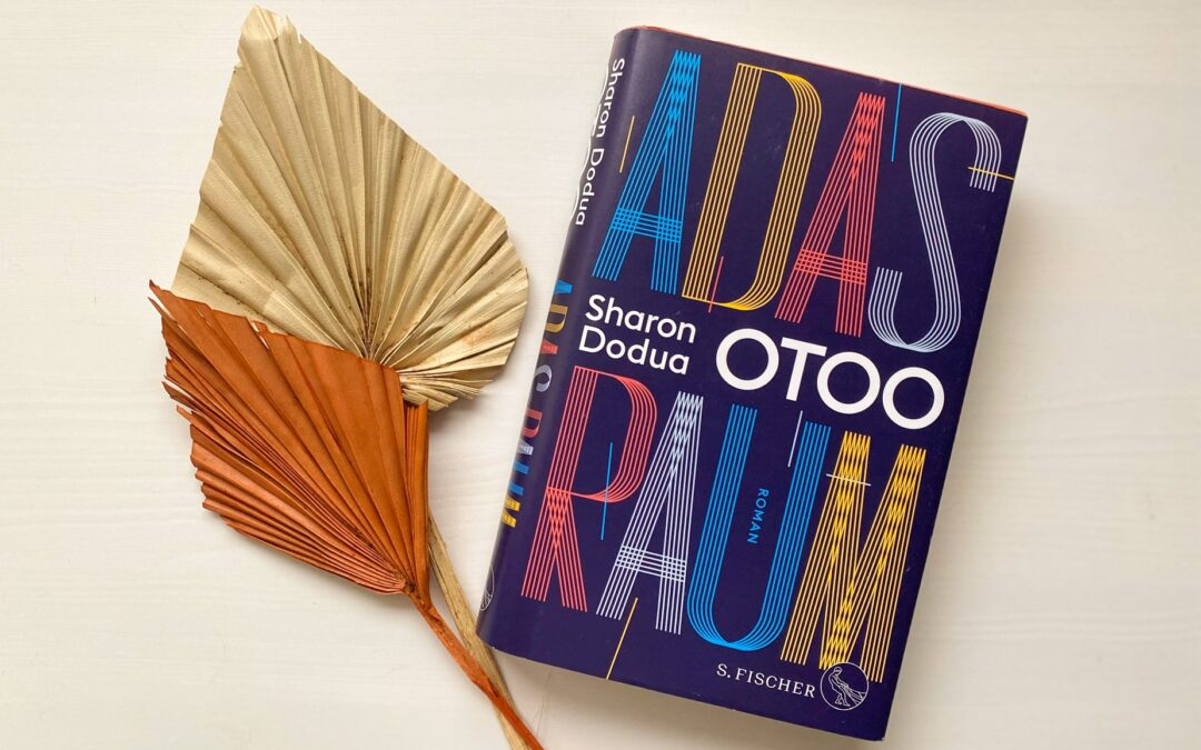 Sharon Dodua Otoo: Adas Raum