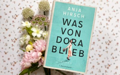 Anja Hirsch: Was von Dora blieb